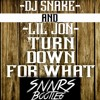 DJ Snake Ft. Lil Jon - Turn Down For What (SNNRS Bootleg ) [FREE DOWNLOAD]