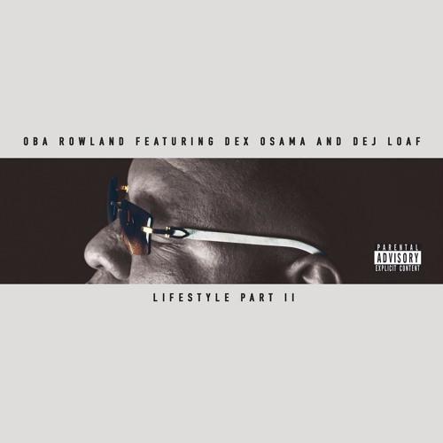 Lifestyle Pt. II feat. Dex Osama, Dej Loaf (prod. by RJ Lamont)