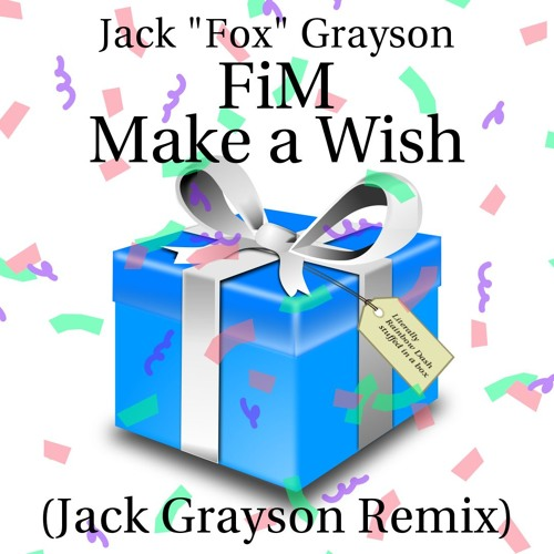 FiM - Make a Wish (Jack Grayson Remix)