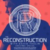 Episode 132 CHRISTMAS Special - The Reconstruction with David Thulin