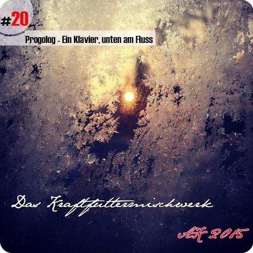 2015 #20: Progolog - Ein Klavier, unten am Fluss