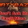 Don't Ask Me Fault Mine