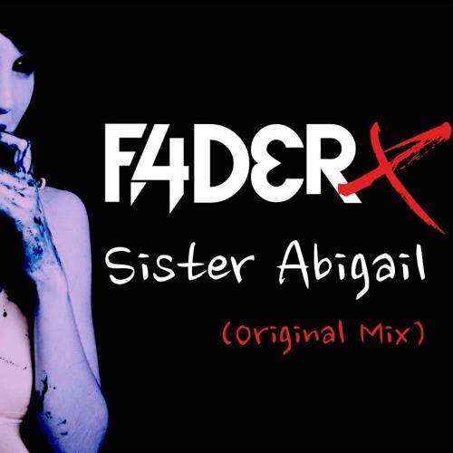 FADERX - Sister Abigail (Original Mix)