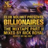 The Billionaires Mixtape Part 2 - Mixed By Rick Royal Hosted By Mc Issy