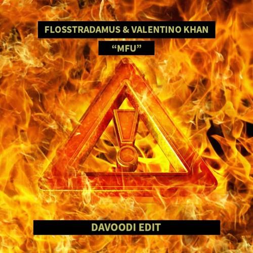 Flosstradamus & Valentino Khan - MFU (Davoodi Edit)