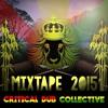 CRITICAL DUB COLLECTIVE MIXTAPE 2015