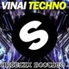 VINAI - Techno (Artelax Bootleg)(FREE DOWNLOAD)