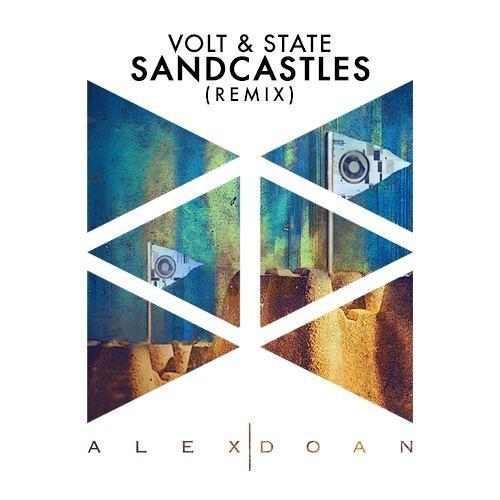 Volt & State - Sandcastles (Alex Doan Remix)