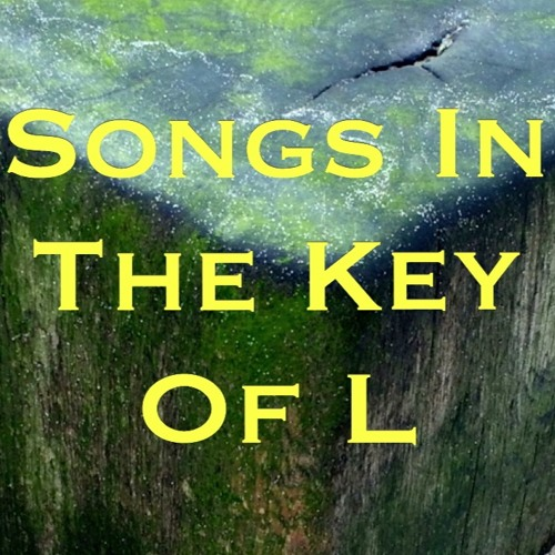 Songs In The Key Of L
