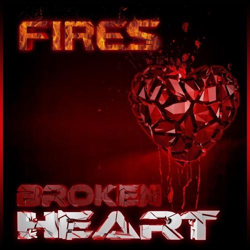 Fires - Broken Heart