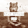 """""""Stay Strong"""" - AJXF"""