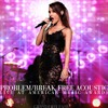 Problem & Break Free Acoustic (Live At 2014 American Music Awards)
