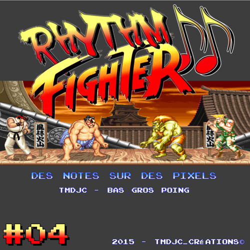 Rhythm Fighter #04 : Street Figther II Partie I by Tmdjc