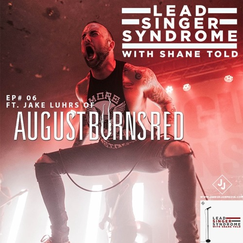 Episode 6 - Jake Luhrs (August Burns Red)