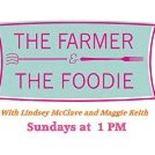 The Farmer and the Foodie - 12.20.15 - Renee Price & Michael Veach