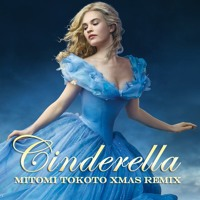 Cinderella -A dream is a wish your heart makes- MITOMI TOKOTO Xmas REMIX Artwork