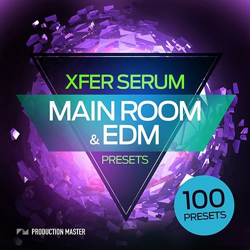 Production Master – Main Room & EDM Xfer Serum Presets