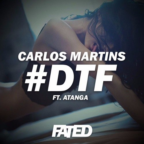 Carlos Martins feat. Atanga - #DTF (Original Mix)
