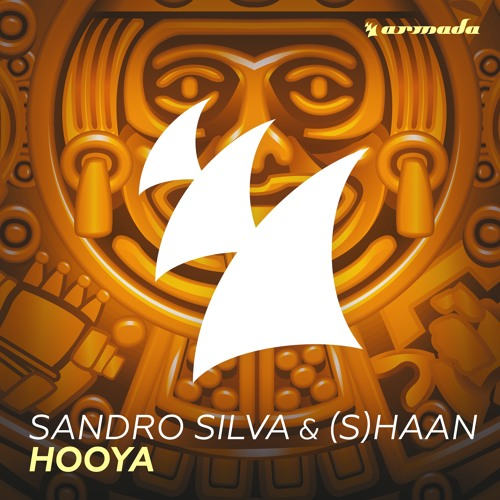 Sandro Silva & Shaan - Hooya [OUT NOW]