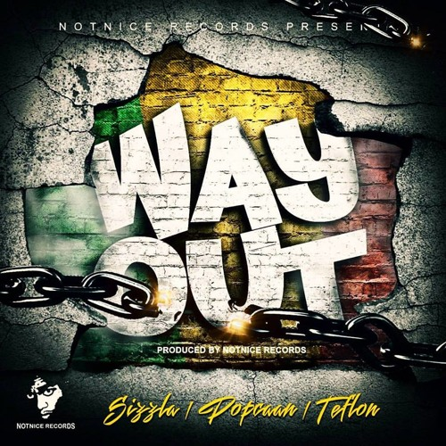 Popcaan Ft. Sizzla & Teflon - Way Out - Notnice Records | @Akam_Ent