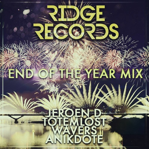 Jeroen D, Totemlost, Wavers & Anikdote -  End Of The Year Mix