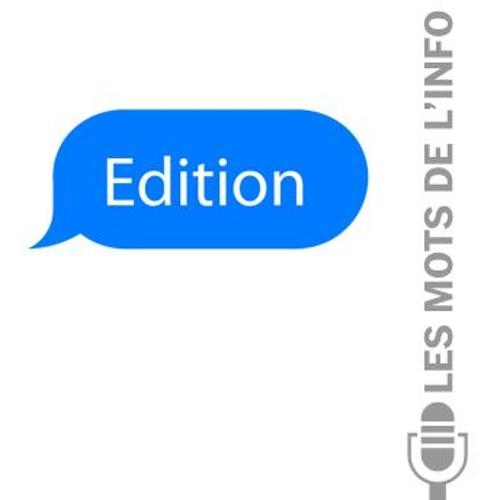 Edition - Les mots de l'info
