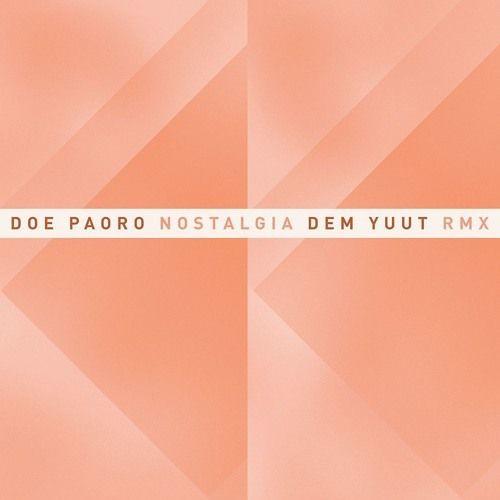 Nostalgia (DEM YUUT Remix)