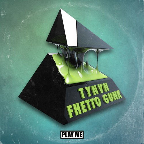 TYNVN - Fhetto Gunk (Original Mix)