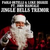 Paolo Ortelli & Luke Degree Ft. John Biancale - Jingle Bells Tremor (LOL Mix)FREE DOWNLOAD