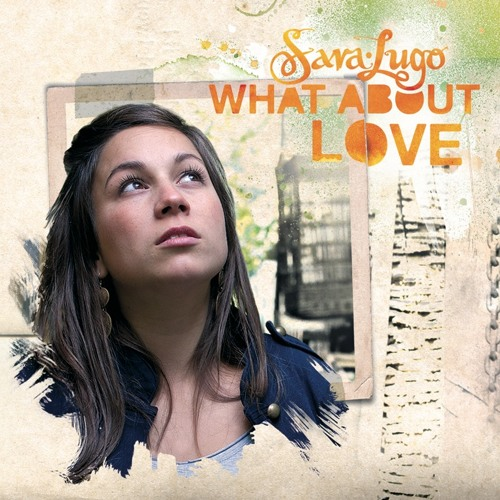 What About Love SNIPPET - Sara Lugo