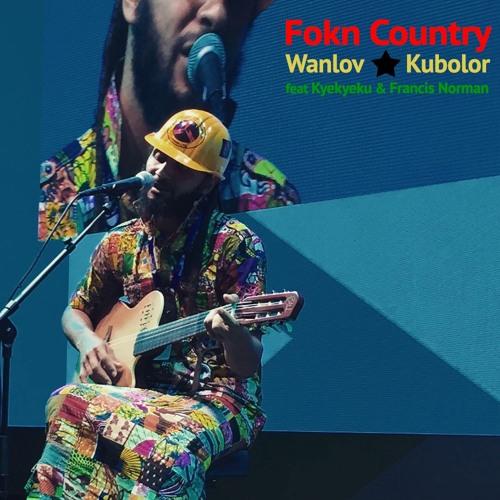 FOKN Country Ft Kyekyeku & Francis Norman