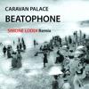Caravan Palace - Beatophone (Simone Loddi Remix)[FREE DOWNLOAD]
