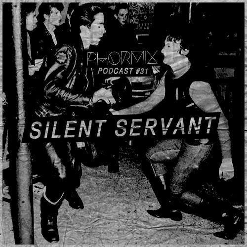 Phormix Podcast #31 Document •7• Silent Servant