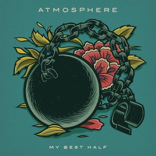 Atmosphere - My Best Half