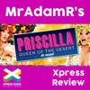 Priscilla Queen of the Desert the Musical UK Tour - MrAdamR's Xpress Review