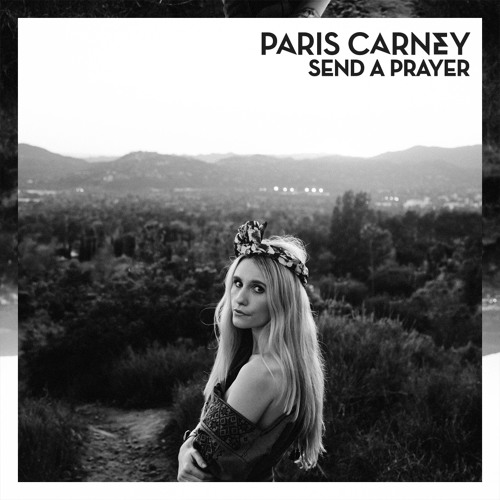 Paris Carney - Send A Prayer