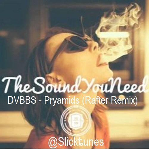 DVBBS - Pryamids (Rafter Remix)