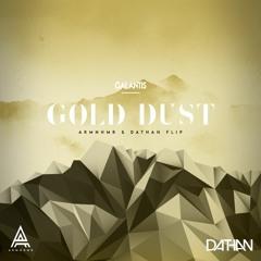 Galantis - Gold Dust (ARMNHMR & DATHAN Remix)