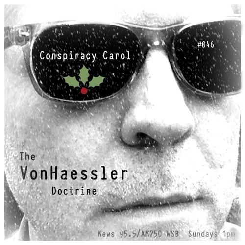 The VonHaessler Doctrine #046 - Conspiracy Carol