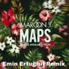 Maroon 5 - Maps ( Emin Ertugrul Remix )
