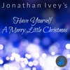 Jonathan Ivey - Have Yourself A Merry Little Christmas Cover