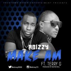 Abizzy Ft Terry G - Make Am