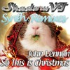 So This Is Christmas - John Lennon (ShadowVT's Synthremix)