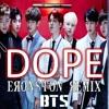 DOPE (Eronston Remix) - BTS