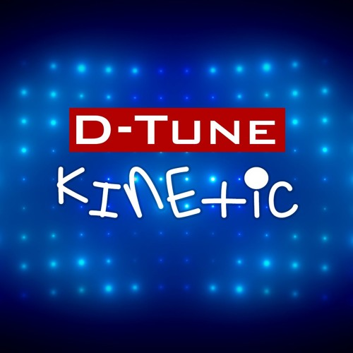 D-Tune - Kinetic (Album Promo Megamix)