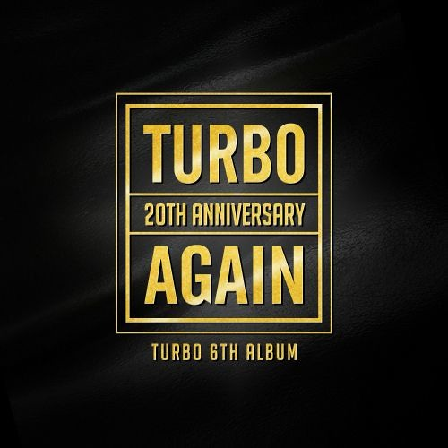 Again  - Turbo ft. Yoo Jae Suk