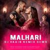 Malhari - DJ VaaiB Remix Demo