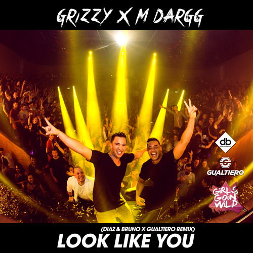 Grizzy x M Dargg - Look Like You (Diaz & Bruno X Gualtiero Remix)