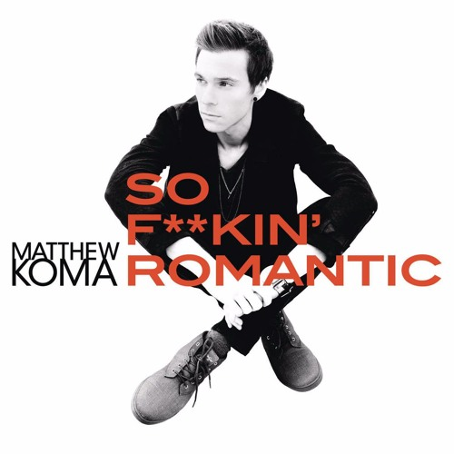 Matthew Koma - So Fuckin Romantic (Glowjack Remix)