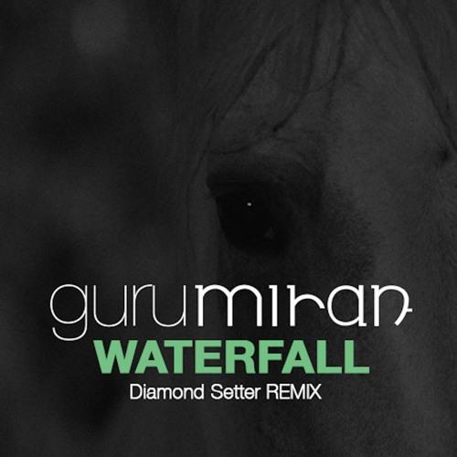 Waterfall - Diamond Setter Remix